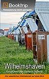 Wilhelmshaven Reiseführer: von Booktrip®: Reiseplanung leicht gemacht – Alle wesentlichen Informationen auf einen Blick