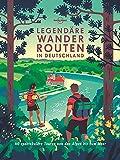 Lonely Planet Bildband Legendäre Wanderrouten in Deutschland: 40 unvergessliche Wanderrouten zwischen Alpen und Meer (Lonely Planet Reisebildbände)