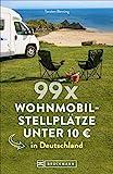 99 x Wohnmobilstellplätze unter 10 € in Deutschland. Der Stellplatzführer mit den wirklich günstigen Stellplätzen!
