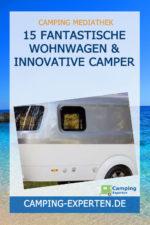 15 fantastische Wohnwagen & innovative Camper