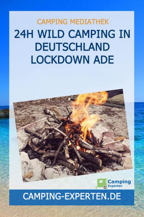 24h wild Camping in Deutschland Lockdown ade
