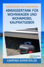 Abwassertank für Wohnwagen und Wohnmobil Kaufratgeber