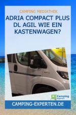 Adria Compact Plus DL Agil wie ein Kastenwagen?