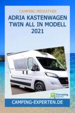 Adria Kastenwagen Twin all in Modell 2021