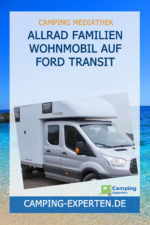 Allrad Familien Wohnmobil auf Ford Transit