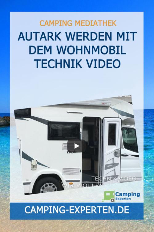 Autark werden mit dem Wohnmobil Technik Video