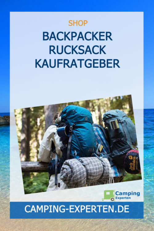 Backpacker Rucksack Kaufratgeber