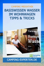 Basiswissen Wasser im Wohnwagen Tipps & Tricks