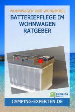 Batteriepflege im Wohnwagen Ratgeber