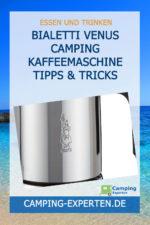 Bialetti Venus Camping Kaffeemaschine Tipps & Tricks