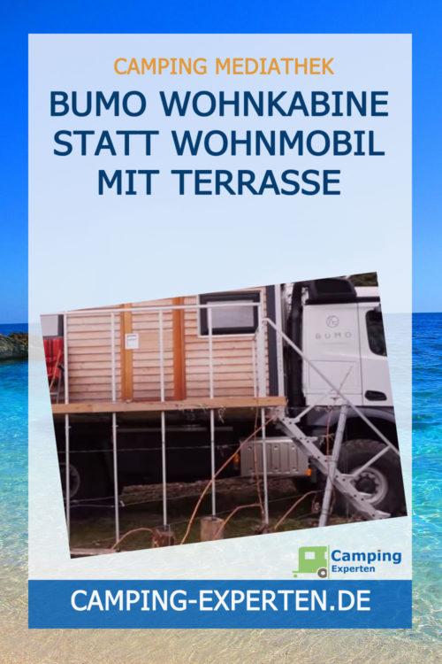 Bumo Wohnkabine statt Wohnmobil mit Terrasse