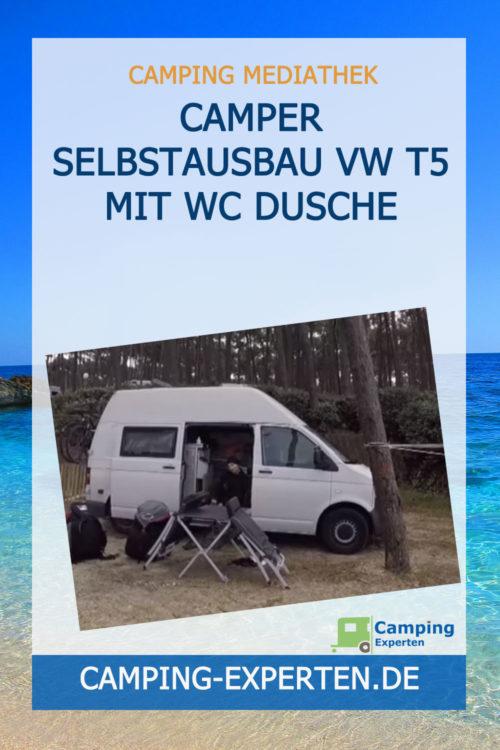 Camper Selbstausbau VW T5 mit WC Dusche