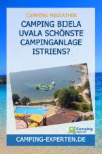 Camping Bijela Uvala Schönste Campinganlage Istriens?