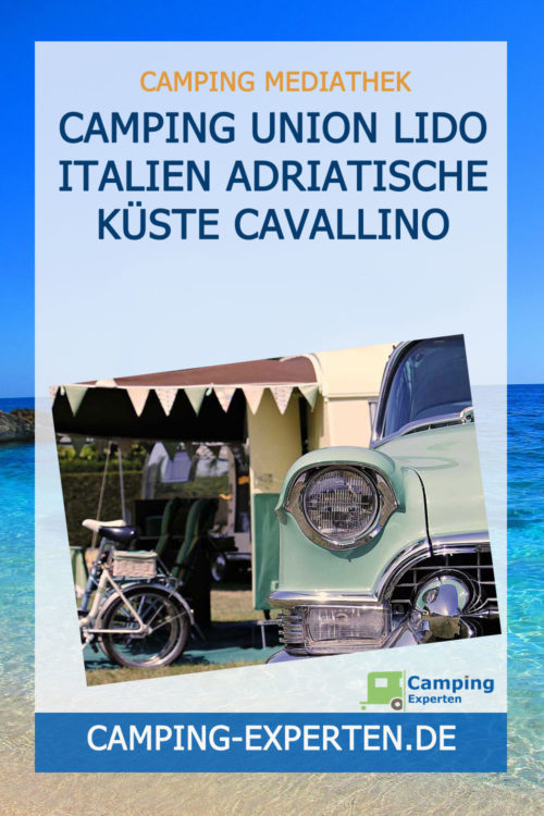 Camping Union Lido Italien Adriatische Küste Cavallino