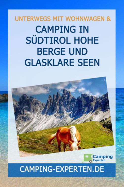 Camping in Südtirol hohe Berge und glasklare Seen
