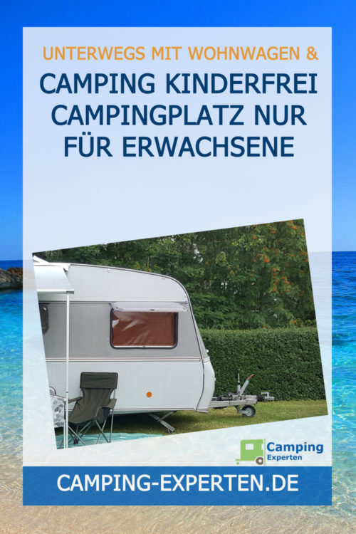 Camping kinderfrei Campingplatz nur für Erwachsene
