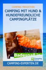 Camping mit Hund & hundefreundliche Campingplätze