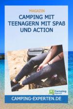 Camping mit Teenagern mit Spaß und Action