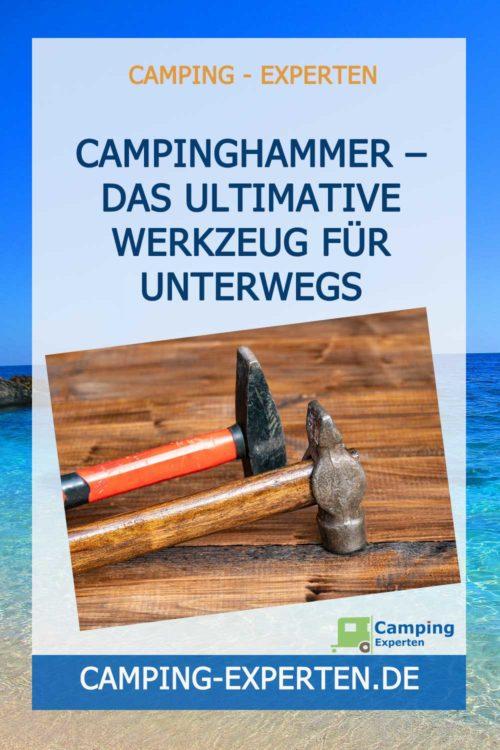 Der Campinghammer - Das ultimative Werkzeug für unterwegs