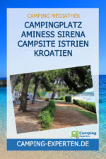 Campingplatz Aminess Sirena Campsite Istrien Kroatien