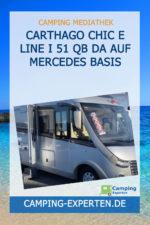 Carthago Chic E Line I 51 QB DA auf Mercedes Basis