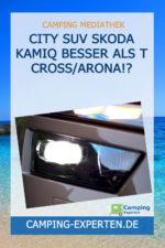 City SUV Skoda Kamiq Besser als T CROSS/ARONA!?