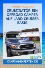Cruisinator ein Offroad Camper auf Land Cruiser Basis