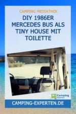 DIY 1986er MERCEDES BUS als Tiny House mit Toilette