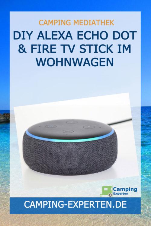 DIY Alexa Echo DOT & Fire TV Stick im Wohnwagen