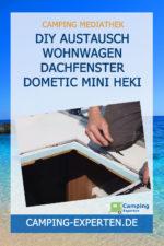 DIY Austausch Wohnwagen Dachfenster Dometic Mini Heki