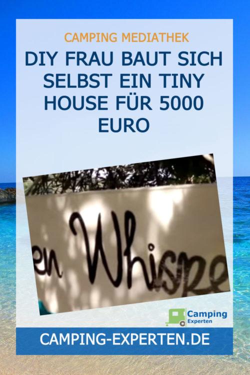 DIY Frau baut sich selbst ein Tiny House für 5000 Euro