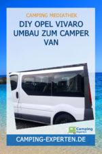 DIY Opel Vivaro Umbau zum Camper Van