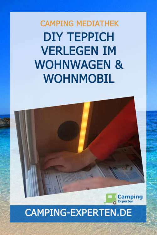 DIY Teppich verlegen im Wohnwagen & Wohnmobil
