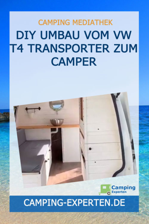 DIY Umbau Vom VW T4 Transporter zum Camper
