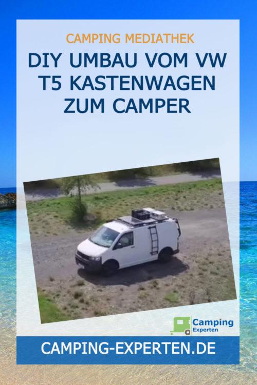 DIY Umbau Vom VW T5 Kastenwagen zum Camper