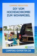 DIY Vom Hochdachkombi zum Wohnmobil