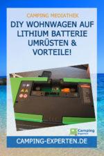 DIY Wohnwagen auf Lithium Batterie umrüsten & Vorteile!