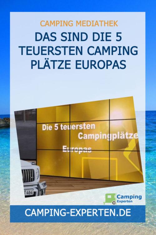 Das sind die 5 teuersten Camping Plätze Europas