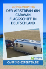 Der Airstream 684 Caravan Flaggschiff in Deutschland