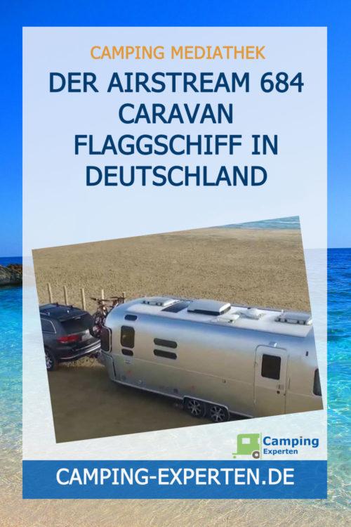 Der Airstream 684 Caravan Flaggschiff in Deutschland