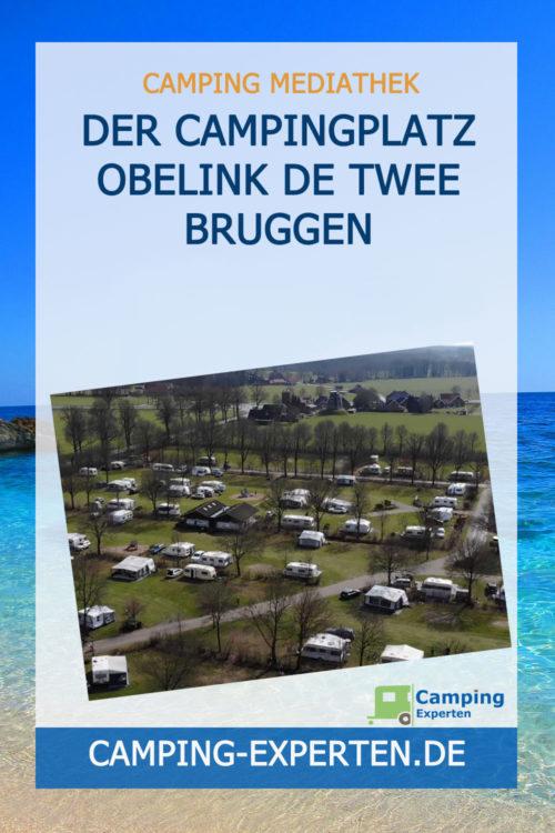 Der Campingplatz Obelink De Twee Bruggen