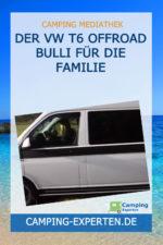 Der VW T6 Offroad Bulli für die Familie