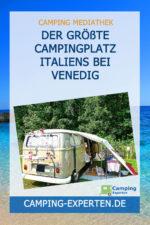 Der größte Campingplatz Italiens bei Venedig