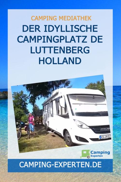 Der idyllische Campingplatz De Luttenberg Holland