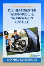 Die heftigesten Wohnmobil & Wohnwagen Unfälle