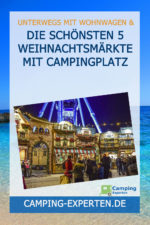 Die schönsten 5 Weihnachtsmärkte mit Campingplatz