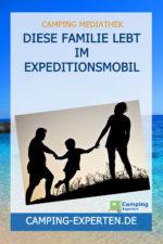 Diese Familie lebt im Expeditionsmobil