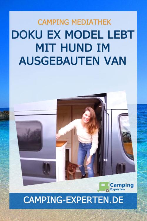 Doku Ex Model lebt mit Hund im ausgebauten Van