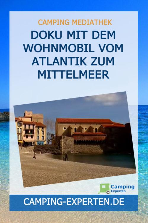 Doku Mit dem Wohnmobil vom Atlantik zum Mittelmeer