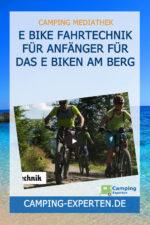 E Bike Fahrtechnik für Anfänger für das E Biken am Berg